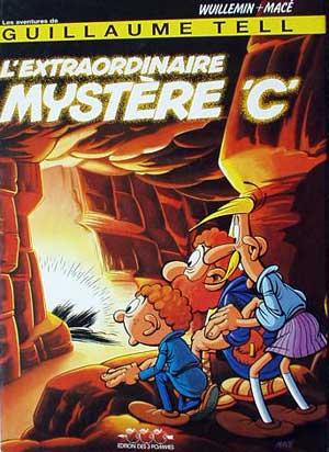 Couverture de Guillaume Tell (Les aventures de) -4- L'Extraordinaire Mystère 'C'