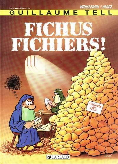 Couverture de Guillaume Tell (Les aventures de) -7- Fichus fichiers !