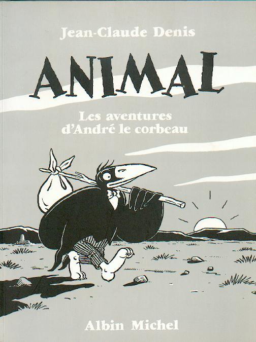Animal (André le Corbeau) Intégrale 1 vol