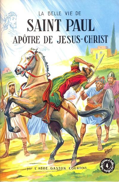 Couverture de Belles histoires et belles vies -4a- La Belle Vie de saint Paul, apôtre de Jésus-Christ