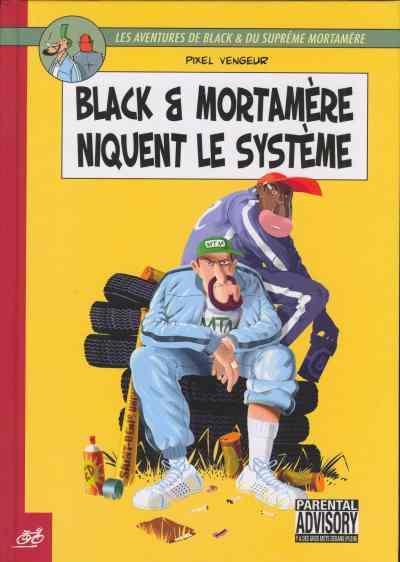 Couverture de Black & Mortamère -1- Black & Mortamère niquent le système