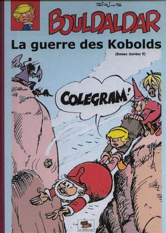 Couverture de Bouldaldar et Colégram -18- La guerre des Kobolds (Bonnes Soirées 5)