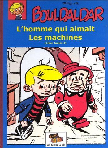 Couverture de Bouldaldar et Colégram -6- L'homme qui aimait les machines (Libre Junior 4)