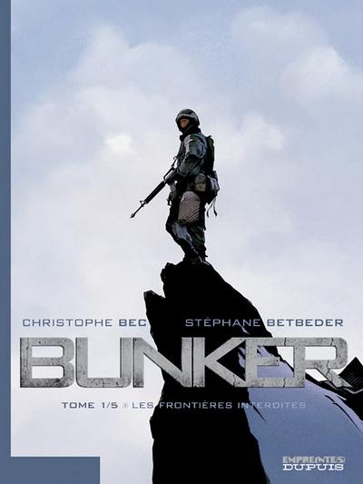 Couverture de Bunker (Betbeder/Bec) -1- Les frontières interdites