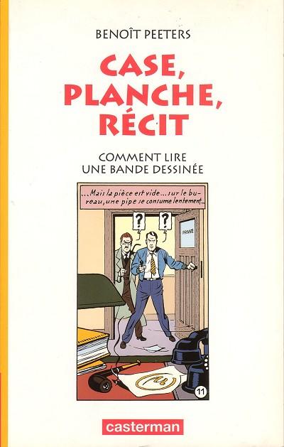 Couverture de (AUT) Peeters, Benoît - Case, planche, récit - Comment lire une bande dessinée