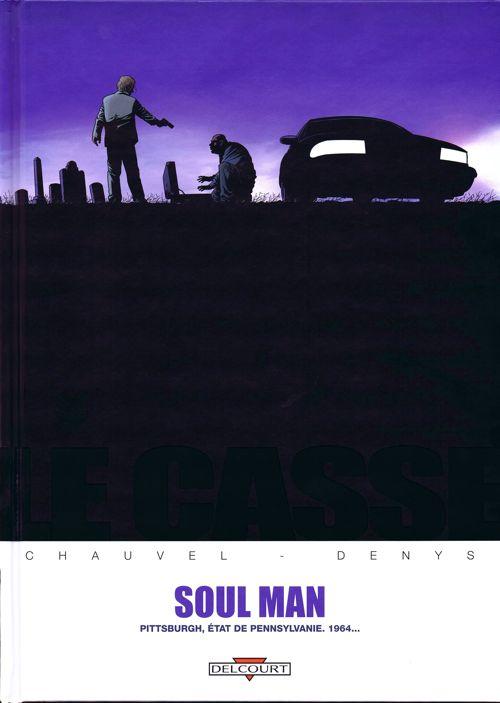 Couverture de Le casse -3- Soul Man - Pittsburgh, état de Pennsylvanie. 1964...