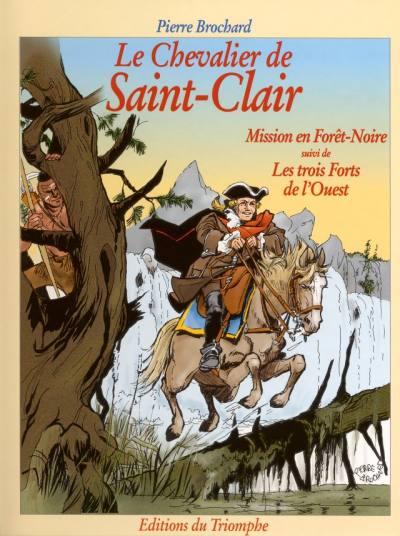 Couverture de Le chevalier de Saint-Clair -4- Mission en Forêt-Noire suivi de Les trois Forts de l'Ouest