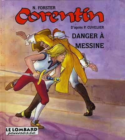 Couverture de Corentin (Cheville/Forster) -2- Danger à Messine