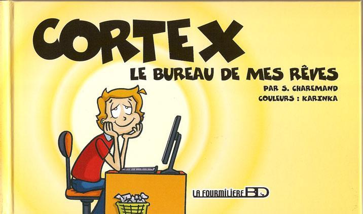 Couverture de Cortex -1- Le Bureau de mes rêves