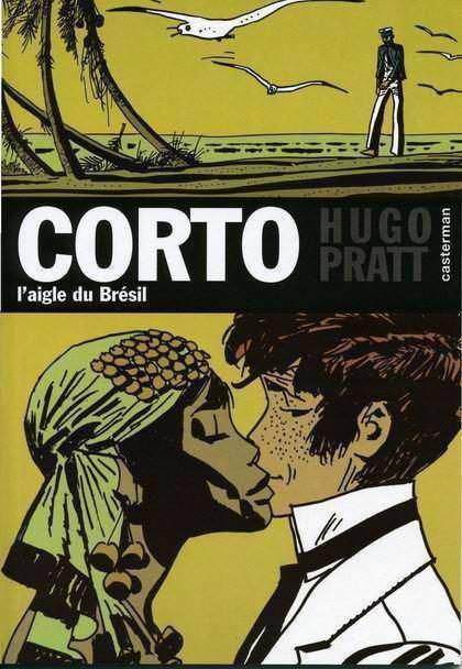 Couverture de Corto (Casterman chronologique) -6- L'aigle du Brésil