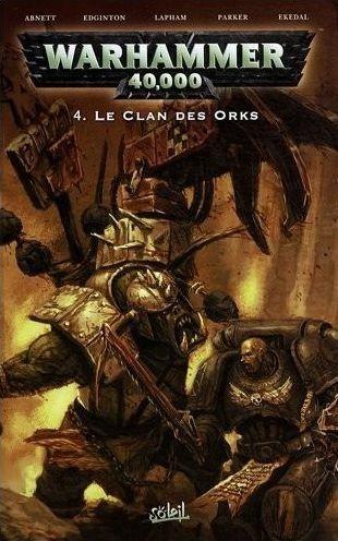 Couverture de Warhammer 40,000 (1re série - 2008) -4- Le Clan des Orks