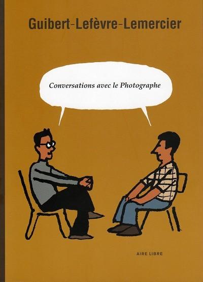 Couverture de Le photographe -HS- Conversations avec le photographe