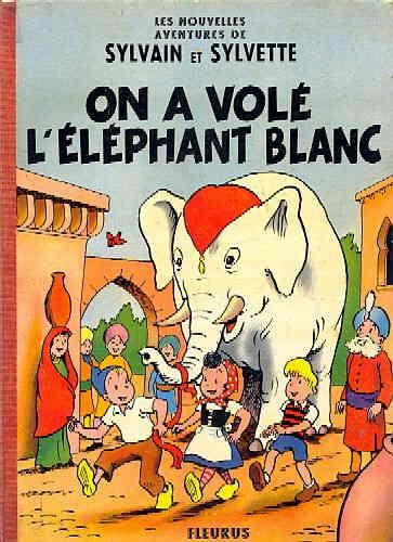 Couverture de Sylvain et Sylvette (02-série : nouvelles aventures de Sylvain et Sylvette) -2- On a volé l'éléphant blanc
