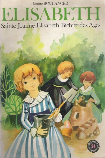 Couverture de Belles histoires et belles vies -94- Sainte Jeanne-Élisabeth Bichier des Ages