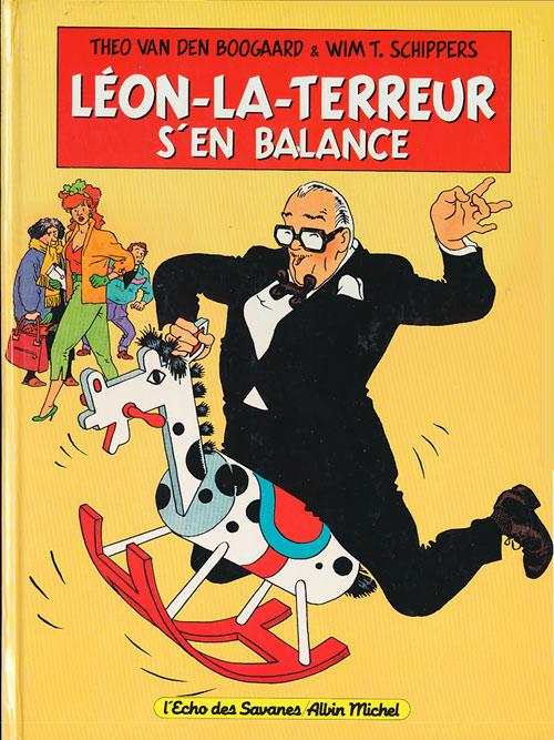 Couverture de Léon-la-terreur (Léon Van Oukel) -3- Léon-la-terreur s'en balance