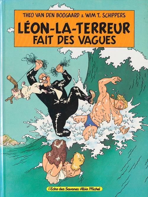 Couverture de Léon-la-terreur (Léon Van Oukel) -4- Léon-la-terreur fait des vagues
