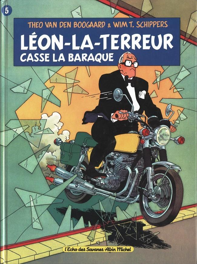 Couverture de Léon-la-terreur (Léon Van Oukel) -5- Léon-la-terreur casse la baraque