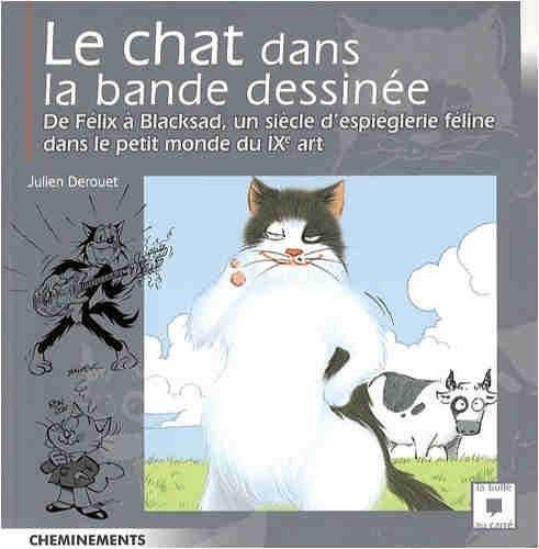 Couverture de (DOC) Études et essais divers -8- Le chat dans la bande dessinée - De Félix à Blacksad, un siècle d'espièglerie féline dans le petit monde du IXe art