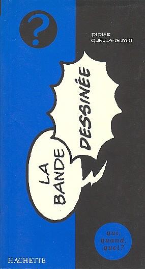 Couverture de (DOC) Études et essais divers - La bande dessinée qui, quand, quoi ?