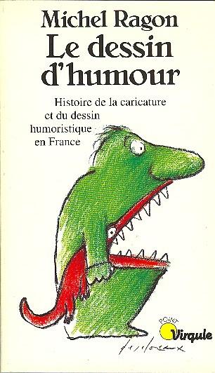 Couverture de (DOC) Études et essais divers - Le dessin d'humour - Histoire de la caricature et du dessin humoristique en France