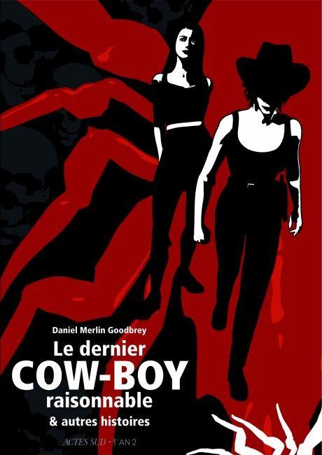 Le dernier Cow-boy raisonnable & autres histoires