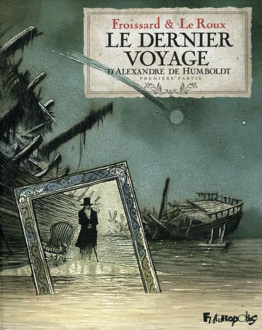Couverture de Le dernier Voyage d'Alexandre de Humboldt -1- Première partie
