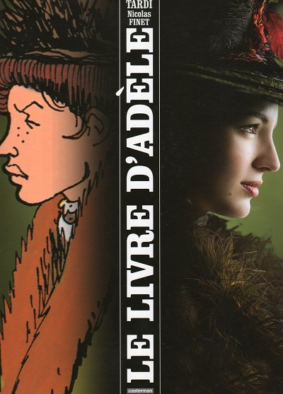 Couverture de Adèle Blanc-Sec (Les Aventures Extraordinaires d') -HS- Le livre d'Adèle