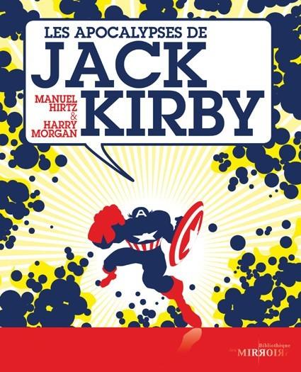 Couverture de (DOC) La Bibliothèque des miroirs - BD -2- Les apocalypses de Jack Kirby