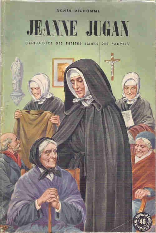 Couverture de Belles histoires et belles vies -46- Jeanne Jugan, fondatrice des Petites Sœurs des Pauvres
