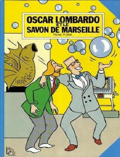 Couverture de Oscar Lombardo - Oscar Lombardo et le savon de Marseille