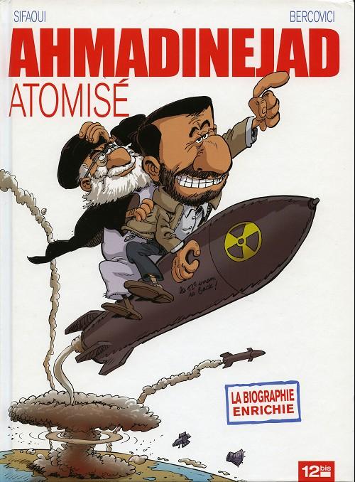 Couverture de Ben Laden dévoilé / Ahmadinejad atomisé - Ahmadinejad atomisé