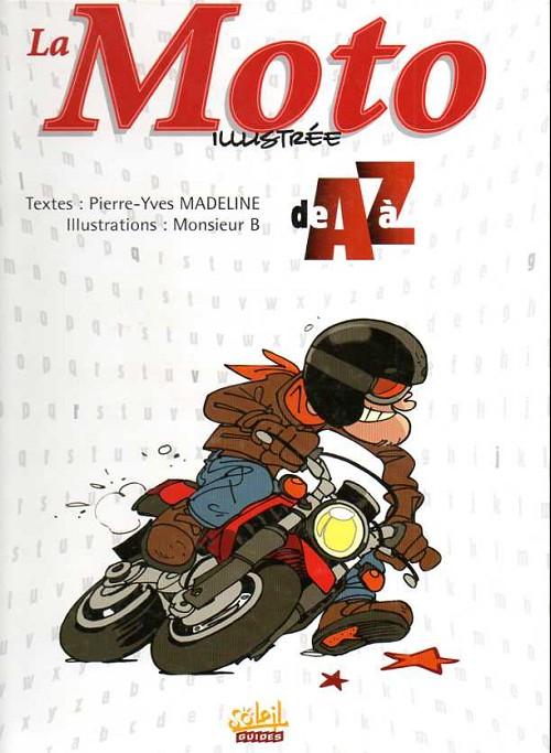Couverture de Illustré (Le Petit) (La Sirène / Soleil Productions / Elcy) - La Moto illustrée de A à Z