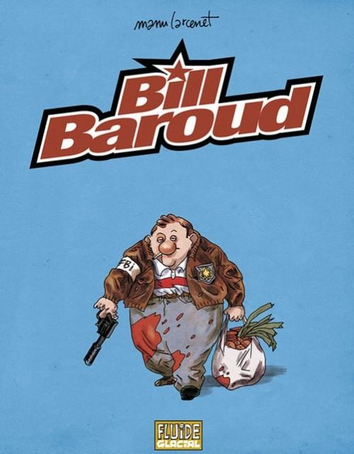 Couverture de Bill Baroud -INT- L'édition intégrale