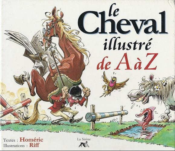 Couverture de Illustré (Le Petit) (La Sirène / Soleil Productions / Elcy) - Le Cheval illustré de A à Z