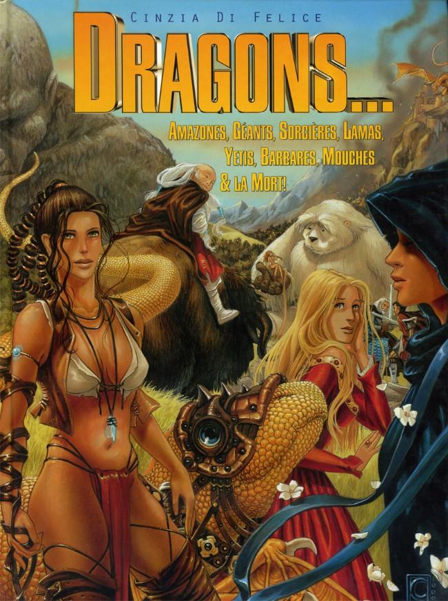 Dragons... Amazones, Géants, Sorcières, Lamas, Yétis, Barbares, Mouches & la Mort !