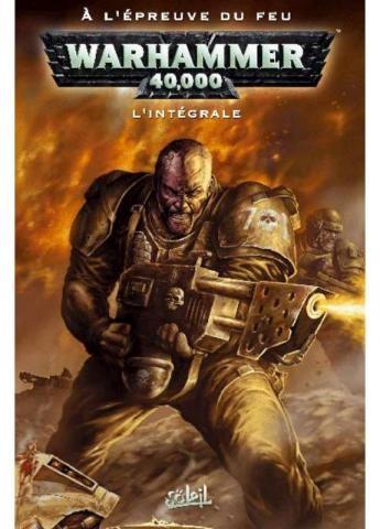 Couverture de Warhammer 40,000 (1re série - 2008) -INT3- À l'épreuve du feu - L'intégrale