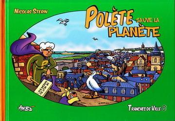 Couverture de Tranches de ville -8- Polète sauve la planète