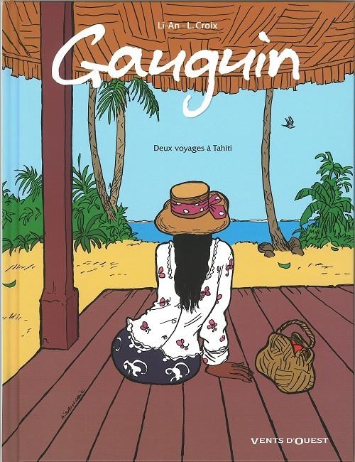 Gauguin Deux voyages à Tahiti