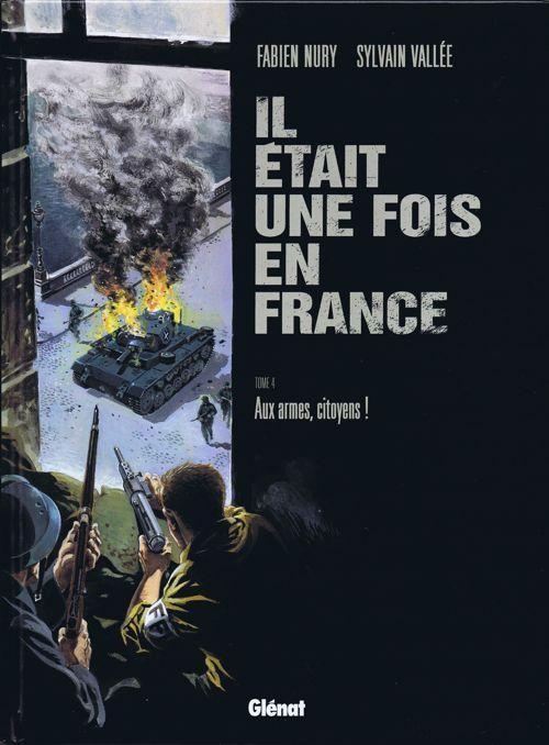 Couverture de Il était une fois en France -4- Aux armes, citoyens !
