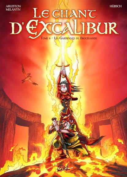 Couverture de Le chant d'Excalibur -6- Les Gardiennes de Brocéliande