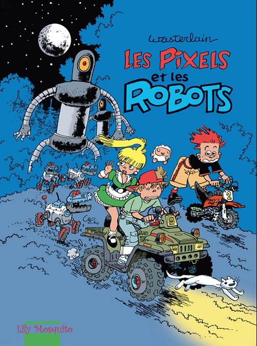 Couverture de Les pixels -2- Les pixels et les robots