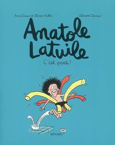 Couverture de Anatole Latuile -1- C'est parti!