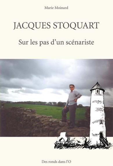 Couverture de (AUT) Stoquart - Jacques Stoquart - Sur les pas d'un scénariste