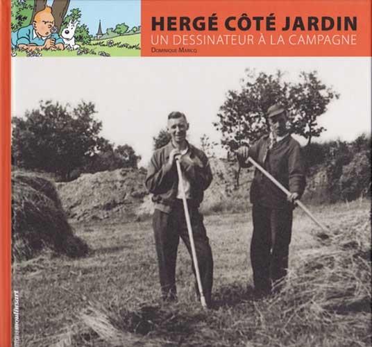 Couverture de (AUT) Hergé -182- Hergé côté jardin - Un dessinateur à la campagne