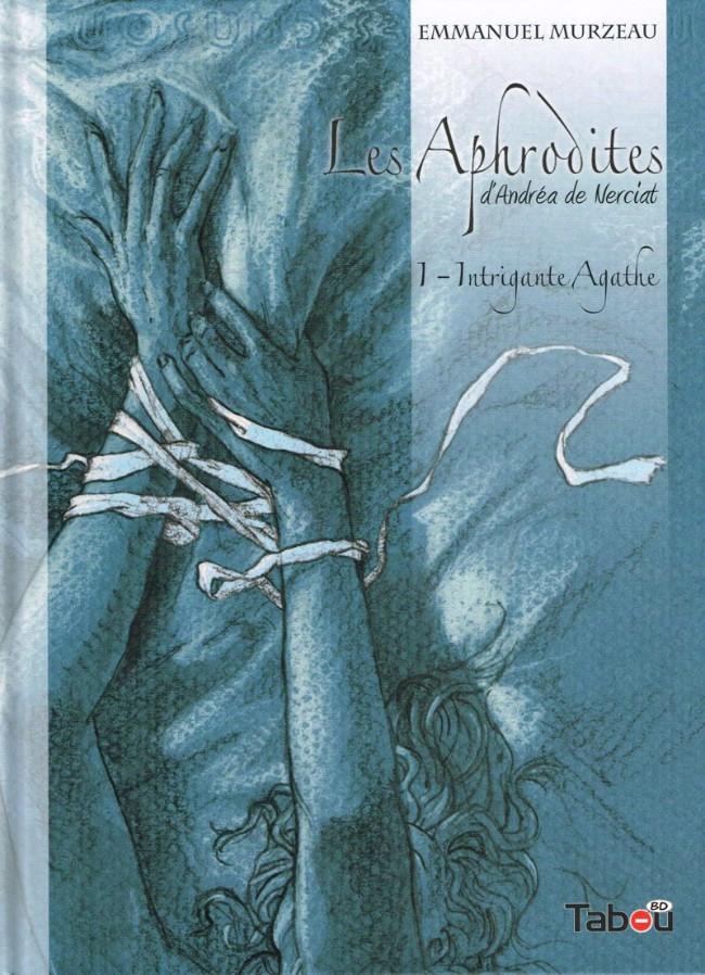 Couverture de Les aphrodites -1- Intrigante Agathe