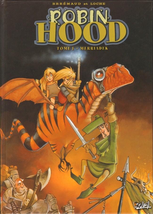 Couverture de Robin Hood (Brrémaud/Loche) -1- Merriadek
