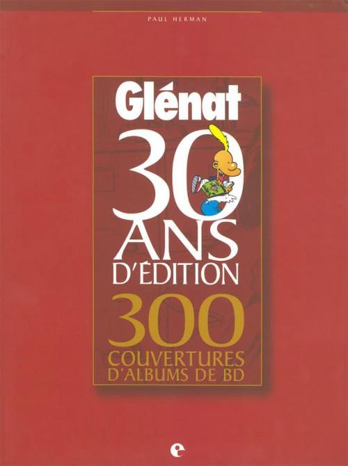 Couverture de (DOC) Études et essais divers -9- Glénat - 30 ans d'édition - 300 couvertures d'albums de BD