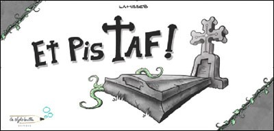 Et Pis Taf !