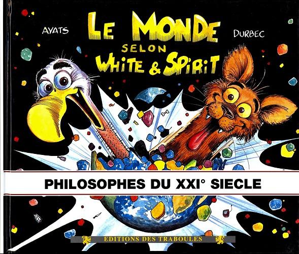 Le monde selon white spirit 2 philosophes du xxi si cle for Utilisation du white spirit