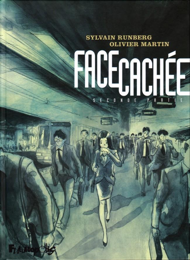 Couverture de Face cachée (Runberg/Martin) -2- Seconde partie